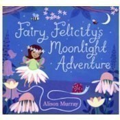 Fairy Felicity's Moonlight Adventures Book Thumbnail